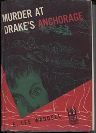 Murder at Drake's Anchorage